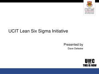 UCIT Lean Six Sigma Initiative
