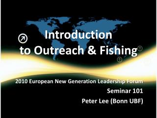 Introduction to  Outreach  &  Fishing