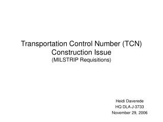 Transportation Control Number (TCN) Construction Issue (MILSTRIP Requisitions)