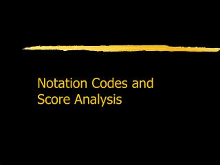 Notation Codes and  Score Analysis