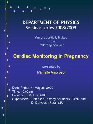 DEPARTMENT OF PHYSICS Seminar series 2008/2009 You are cordially invited  to the