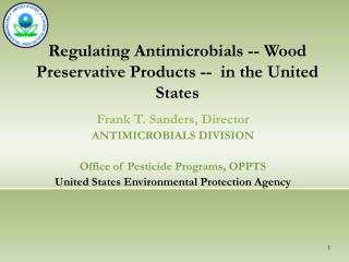 Regulating Antimicrobials -- Wood Preservative Products --  in the United States