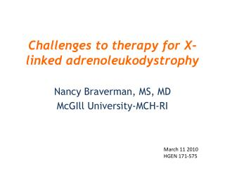 Challenges to therapy for X-linked adrenoleukodystrophy