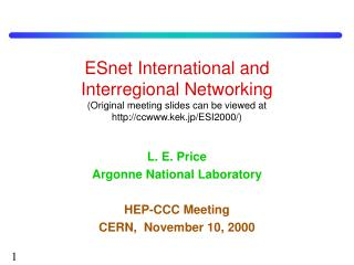 L. E. Price Argonne National Laboratory HEP-CCC Meeting CERN,  November 10, 2000