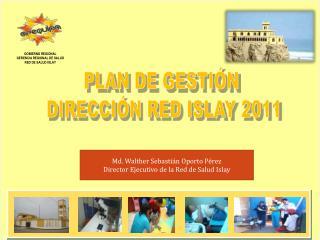 PLAN DE GESTIÓN  DIRECCIÓN RED ISLAY 2011