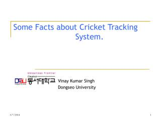 Some Facts about Cricket Tracking  				System.