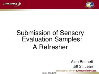 Submission of Sensory Evaluation Samples:  A Refresher Alan Bennett Jill St. Jean