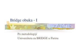 Bridge obuka - I