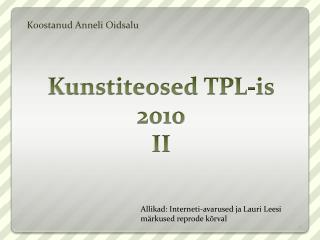 Kunstiteosed TPL-is 2010 II