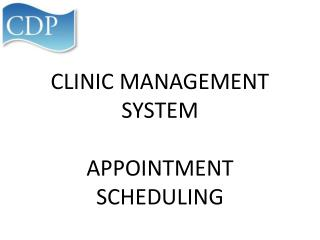 CLINIC MANAGEMENT SYSTEM APPOINTMENT  SCHEDULING