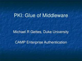 PKI: Glue of Middleware