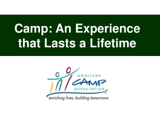 Camp: An Experience that Lasts a Lifetime