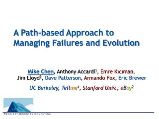 A Path-based Approach to  Managing Failures and Evolution