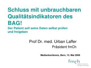 Prof Dr. med. Urban Laffer Präsident fmCh
