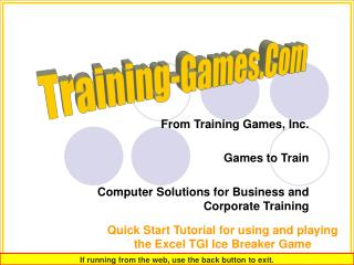 From Training Games, Inc. Games to Train Computer Solutions for Business and Corporate Training