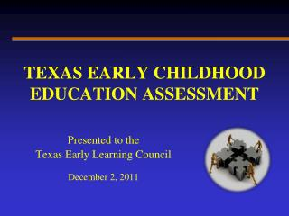 TEXAS EARLY CHILDHOOD EDUCATION ASSESSMENT