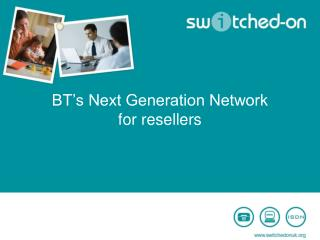 BT's Next Generation Network for resellers