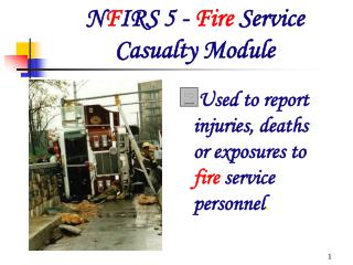 N F IRS 5 -  Fire  Service Casualty Module