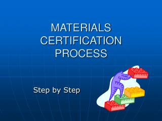 MATERIALS CERTIFICATION PROCESS