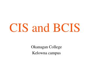 CIS and BCIS