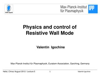 Physics and control of  Resistive Wall Mode