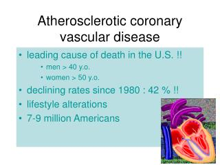 Atherosclerotic coronary vascular disease