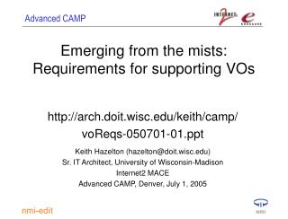 Emerging from the mists: Requirements for supporting VOs