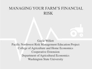 MANAGING YOUR FARM'S FINANCIAL RISK