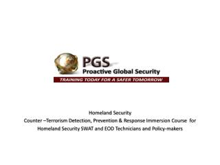 Homeland Security  Counter  –Terrorism Detection, Prevention  & Response  Immersion Course   for