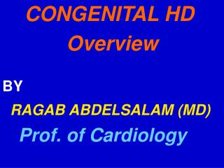 CONGENITAL HD  Overview                        BY