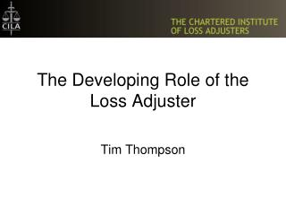The Developing Role of the Loss Adjuster