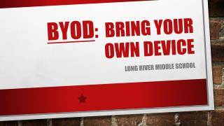 BYOD :  Bring Your Own Device
