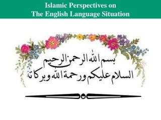 Islamic Perspectives on The English Language Situation