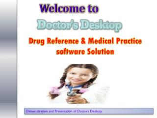 Demonstration and Presentation of Doctors Desktop