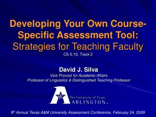 9 th  Annual Texas A&M University Assessment Conference, February 24, 2009