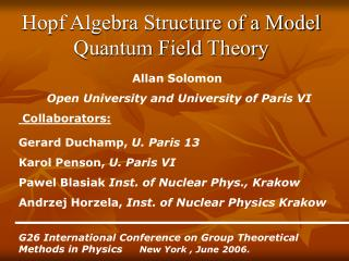 Hopf Algebra Structure of a Model Quantum Field Theory