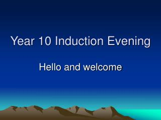Year 10 Induction Evening