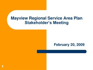 Mayview Regional Service Area Plan Stakeholder s Meeting