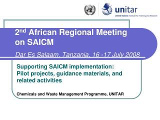 2 nd  African Regional Meeting  on SAICM Dar Es Salaam, Tanzania, 16 -17 July 2008