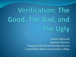 Verification: The Good, The Bad, and The Ugly