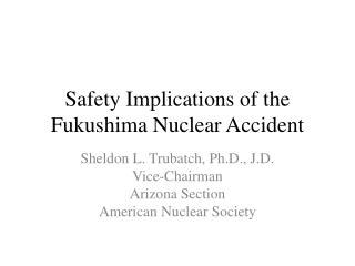 Safety Implications of the Fukushima Nuclear Accident