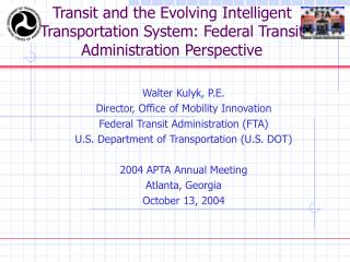 Transit and the Evolving Intelligent Transportation System: Federal Transit Administration Perspective
