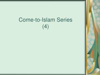 Come-to-Islam Series (4)