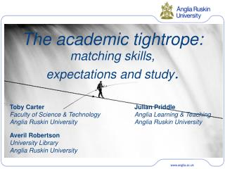 The academic tightrope:  matching skills,  expectations and study .