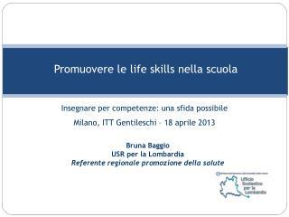 Bruna Baggio USR per la Lombardia Referente regionale promozione della salute