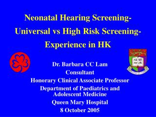 Neonatal Hearing Screening- Universal vs High Risk Screening- Experience in HK