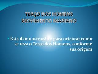 TERÇO DOS HOMENS  MOVIMENTO MARIANO