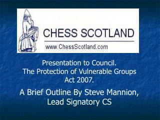 Presentation to Council.   The Protection of Vulnerable Groups Act 2007.
