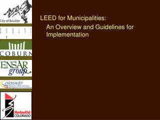 LEED for Municipalities: 	An Overview and Guidelines for Implementation