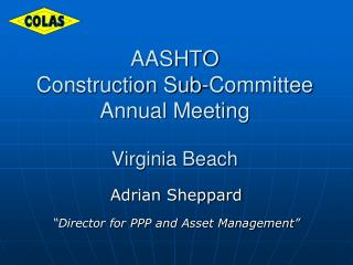 AASHTO  Construction Sub-Committee Annual Meeting Virginia Beach